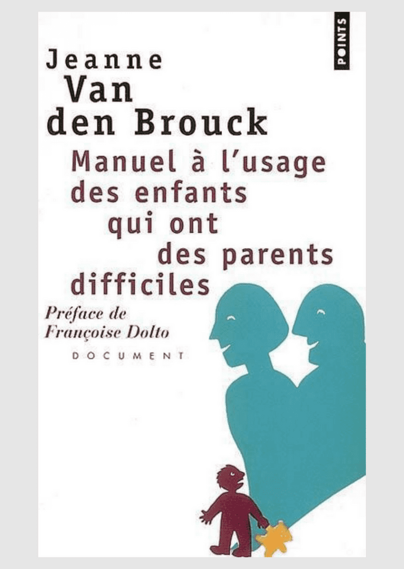 Manual for Use by Children Who Have Difficult Parents